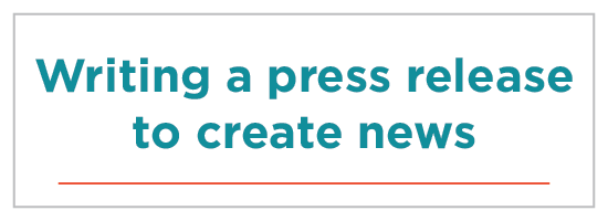 Writing a press release to create news