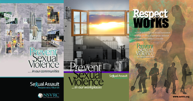 "Three posters from previous SAAM campaigns. The themes are ""Prevent Sexual Violence in our Communities,"" ""Prevent Sexual Violence in our workplaces,"" and ""Respect Works."""
