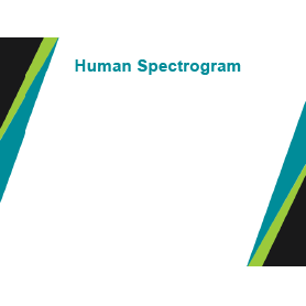 "First slide in the slide deck that says ""Human Spectrogram"""