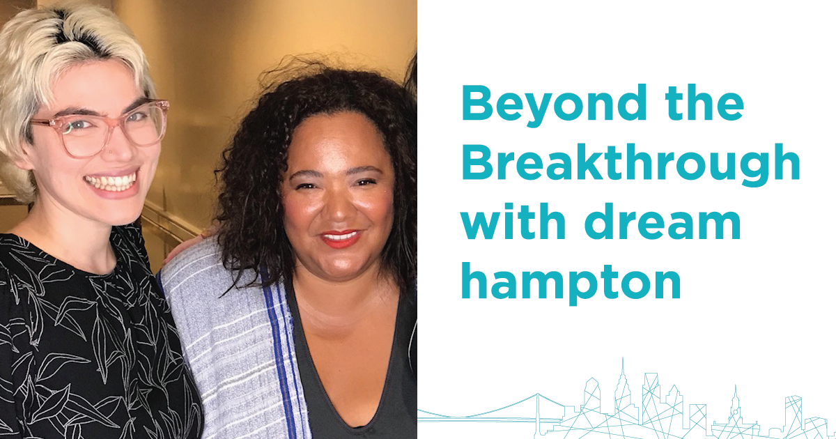 Beyond the breakthrough with dream hampton