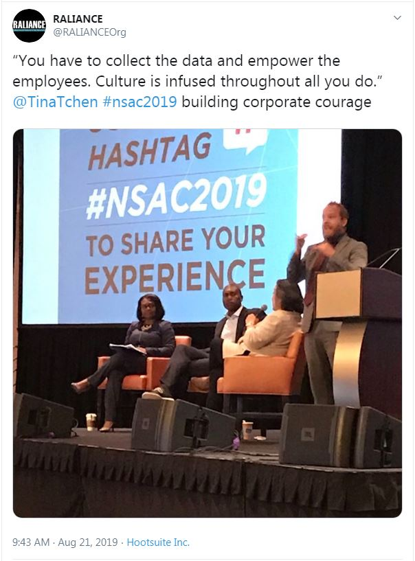 "Tweet from RALIANCE: ""You have to collect the data and empower the employees. Culture is infused throughout all you do."" @TinaTchen #nsac2019 building corporate courage"