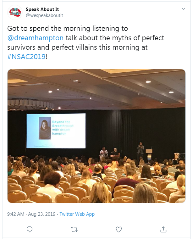 "Tweet from Speak About It: ""Got to spend the morning listening to @dreamhampton talk about the myths of perfect survivors and perfect villains this morning at #NSAC2019!"""