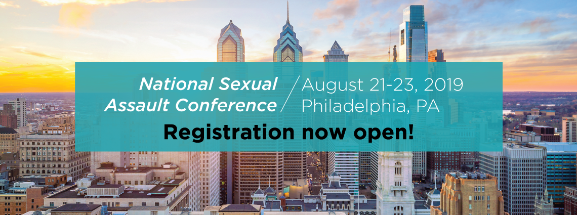 Registration is now open for the National Sexual Assault Conference. It will be held from August 21 to 23, 2019, in Philadelphia, PA.