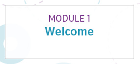 Module 1: Welcome