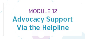 Module 12: Advocacy support via the helpline