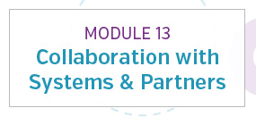 Module 13: Collaboration with systems and partners