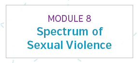 Module 8: Spectrum of sexual violence