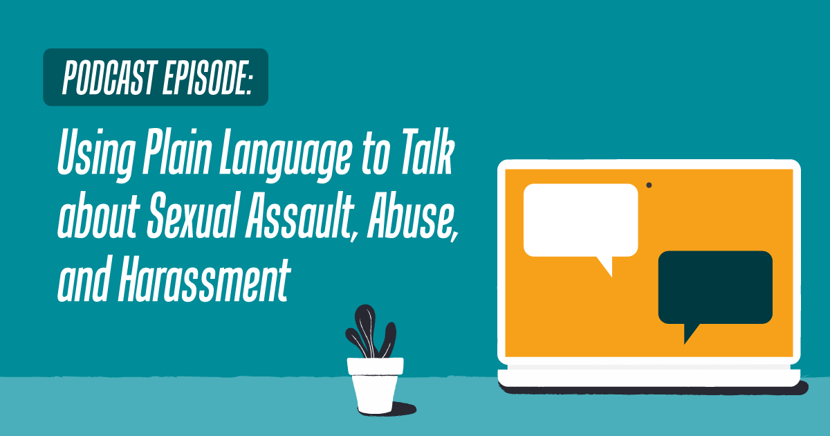 Podcast Episode: Using Plain Language to Talk About Sexual Assault, Abuse, and Harassment