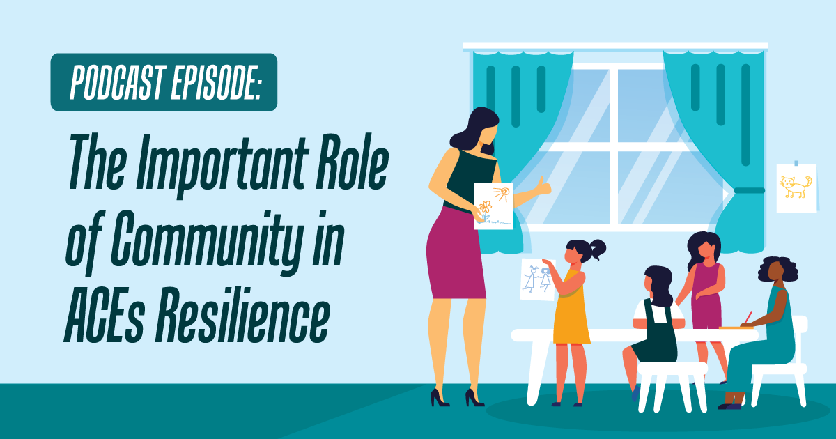 The Important Role of Community in ACEs Resilience