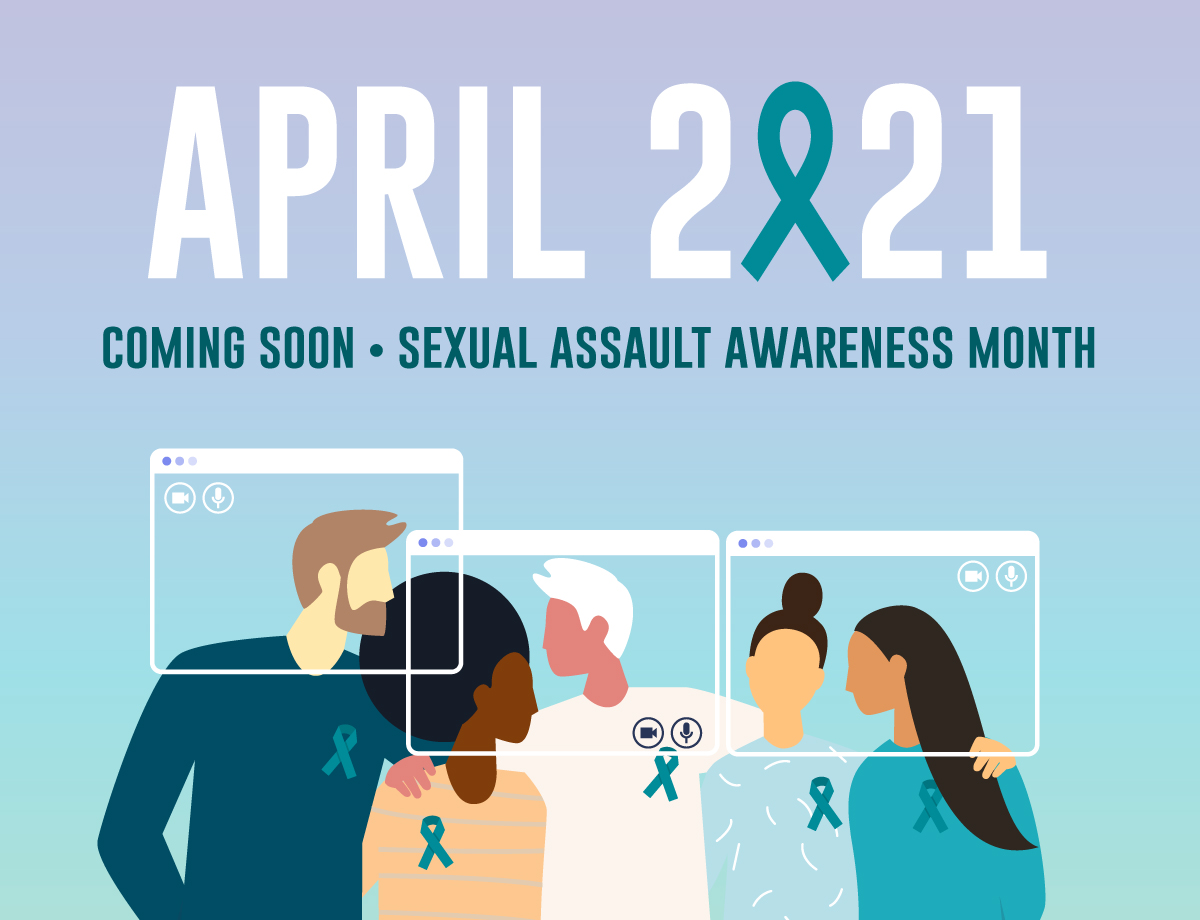 Sexual Assault Awareness Month 2021 Coming Soon