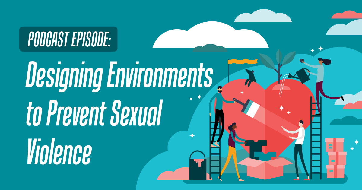 Designing Environments to Prevent Sexual Violence