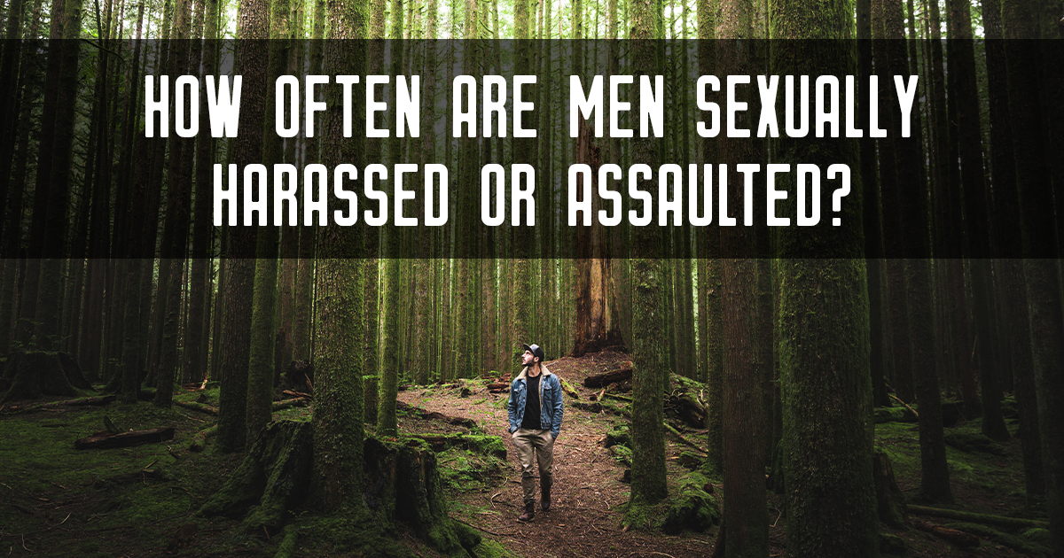 how often are men sexually harassed or assaulted?