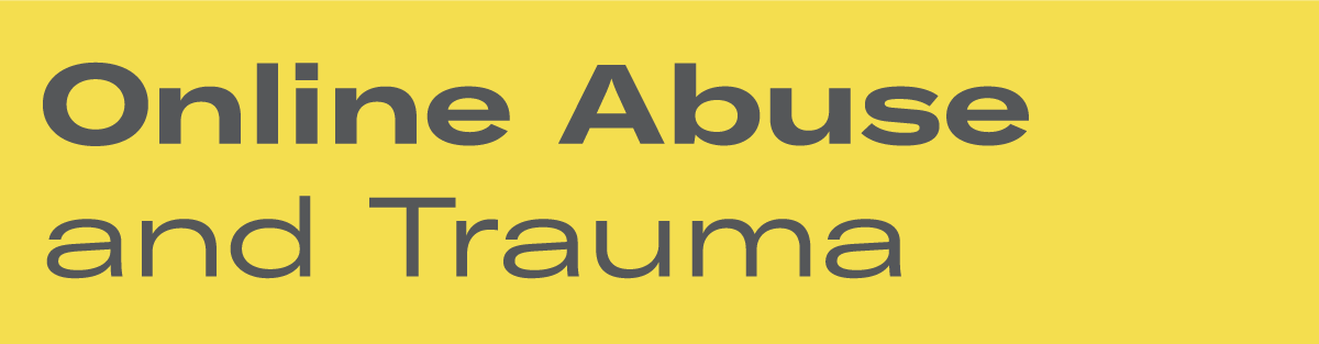 Online Abuse and Trauma