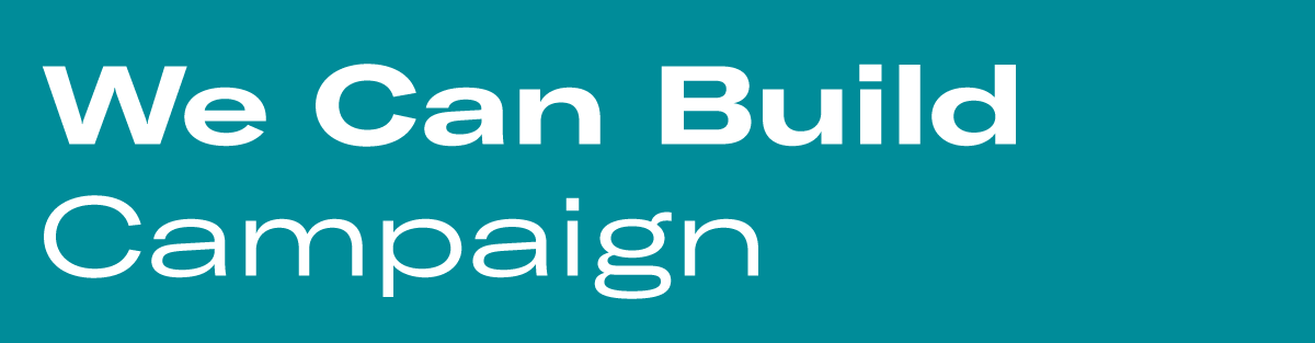 We Can Build Campaign