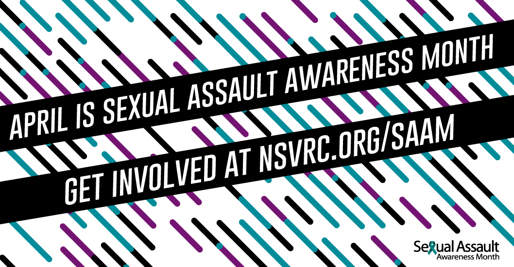 April is Sexual Assault Awareness Month, get involved
