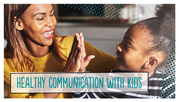Healthy Communication with Kids