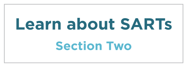 Section Two: Learn about SARTs