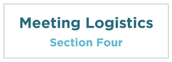 Section Four: Meeting Logistics