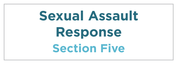 Section 5: Sexual Assault Response