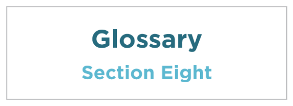 Section Eight: Glossary