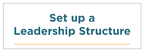 Set up a Leadership Structure