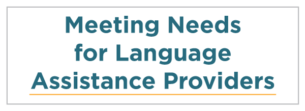 Meeting Needs for Language Assistance Providers