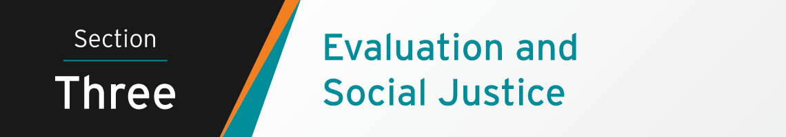 Section Three Banner: Evaluation and Social Justice