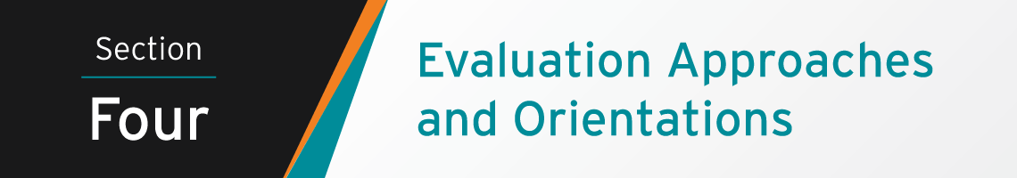 Section Four Banner: Evaluation Approaches and Orientations